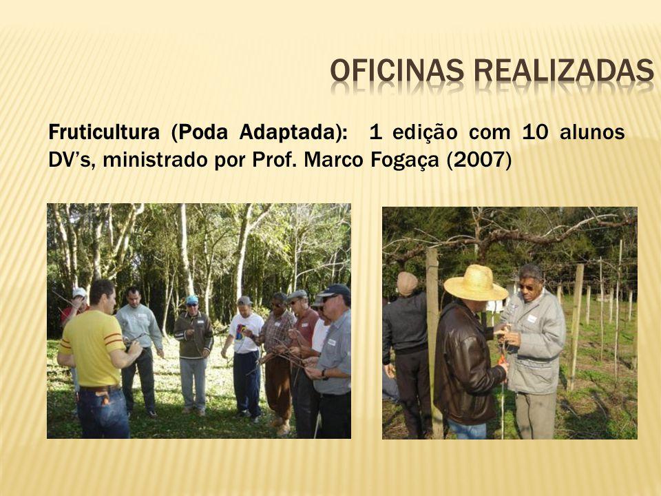 Fruticultura (Poda Adaptada): 1 edição com 10 alunos DVs, ministrado por Prof. Marco Fogaça (2007)