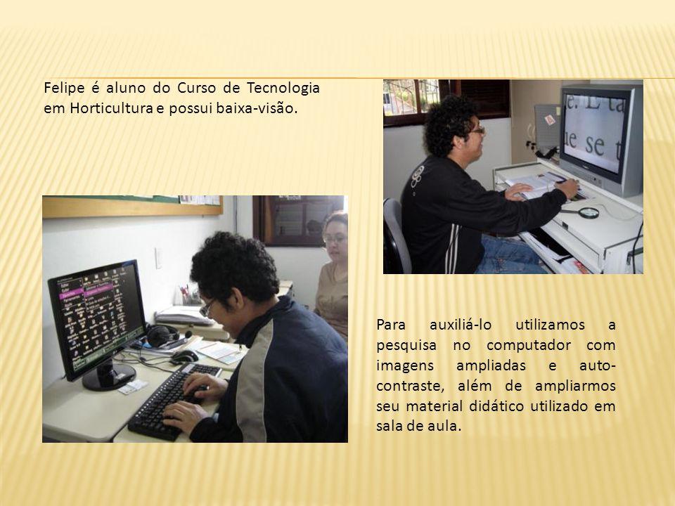 Felipe é aluno do Curso de Tecnologia em Horticultura e possui baixa-visão.
