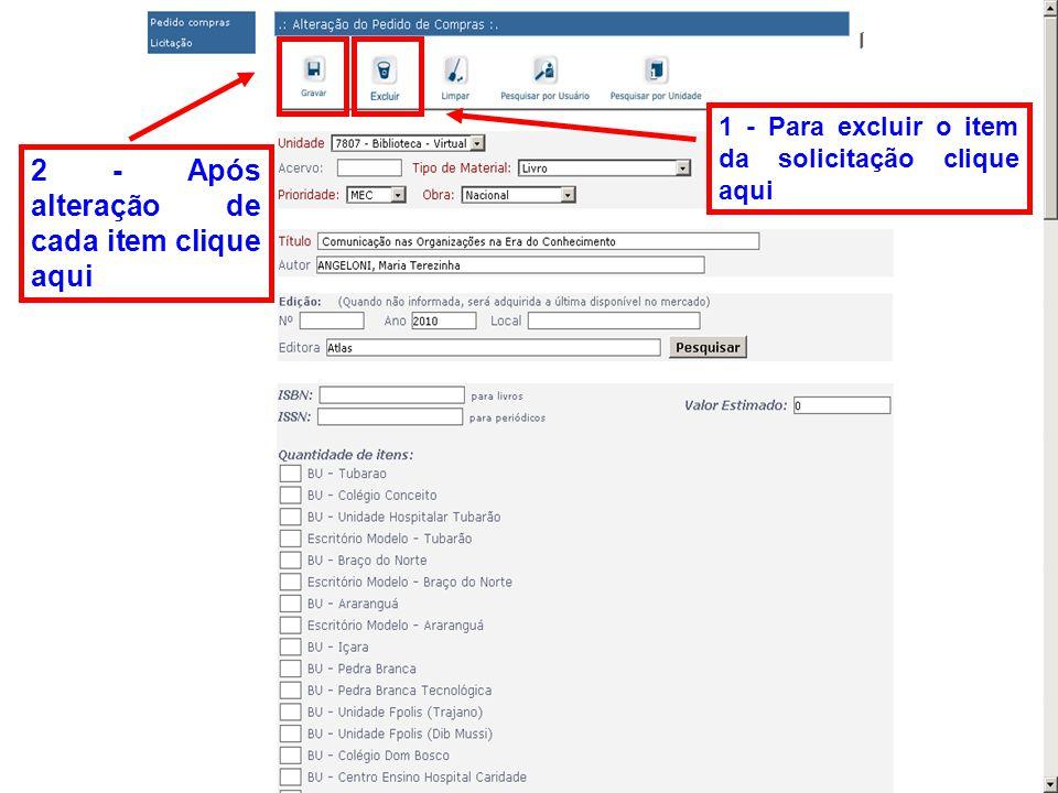 1 - Para excluir o item da solicitação clique aqui 2 - Após alteração de cada item clique aqui