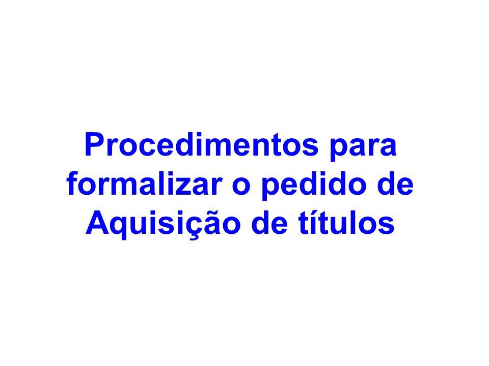 Procedimentos para formalizar o pedido de Aquisição de títulos