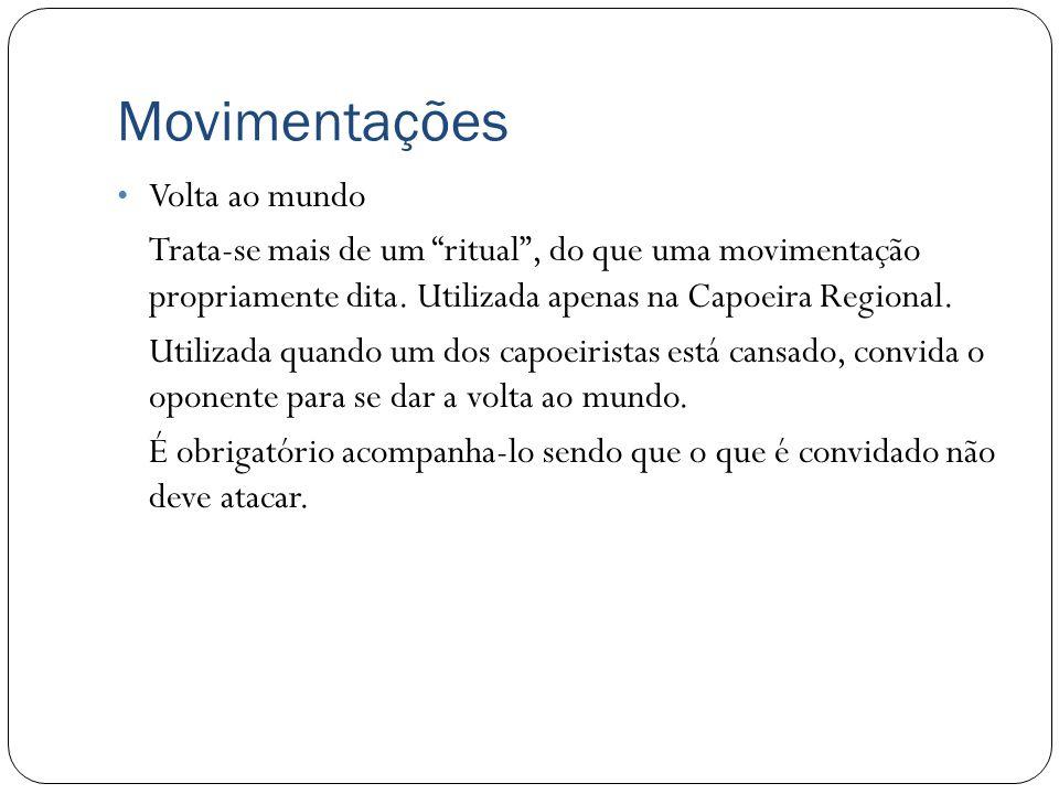 Movimentações Chamada ou Passo a Dois Com a mesma intenção da Volta ao Mundo é um ritual existente apenas na Capoeira Angola.