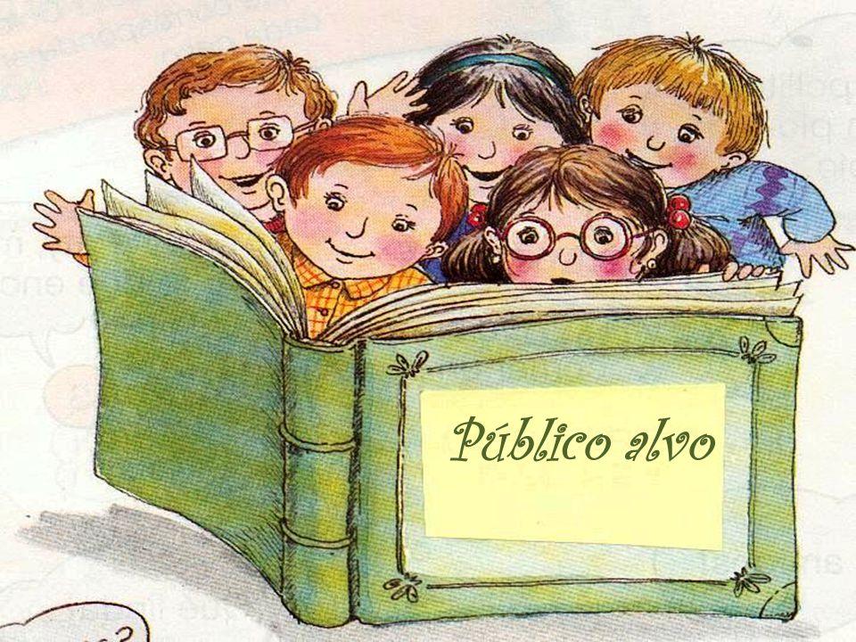 Crianças e adolescentes de escolas da rede pública de ensino e outras instituições; Casa - Lar ; Ou outro lugar a ser sugerido.