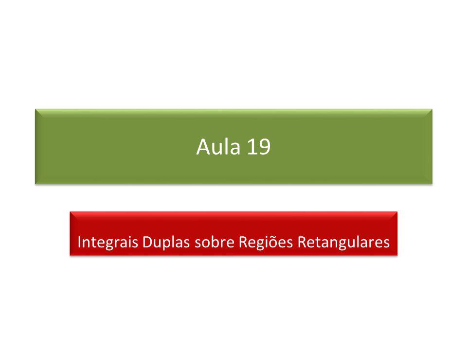 Aula 19 Integrais Duplas sobre Regiões Retangulares