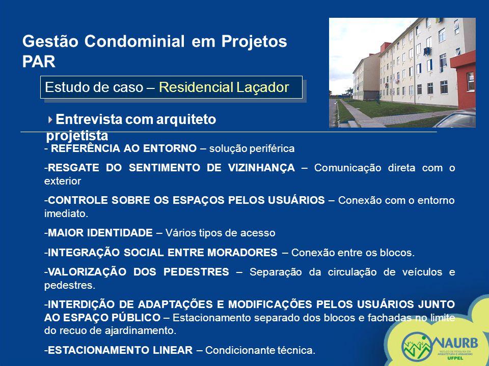 Gestão Condominial em Projetos PAR Entrevista com arquiteto projetista - REFERÊNCIA AO ENTORNO – solução periférica -RESGATE DO SENTIMENTO DE VIZINHAN