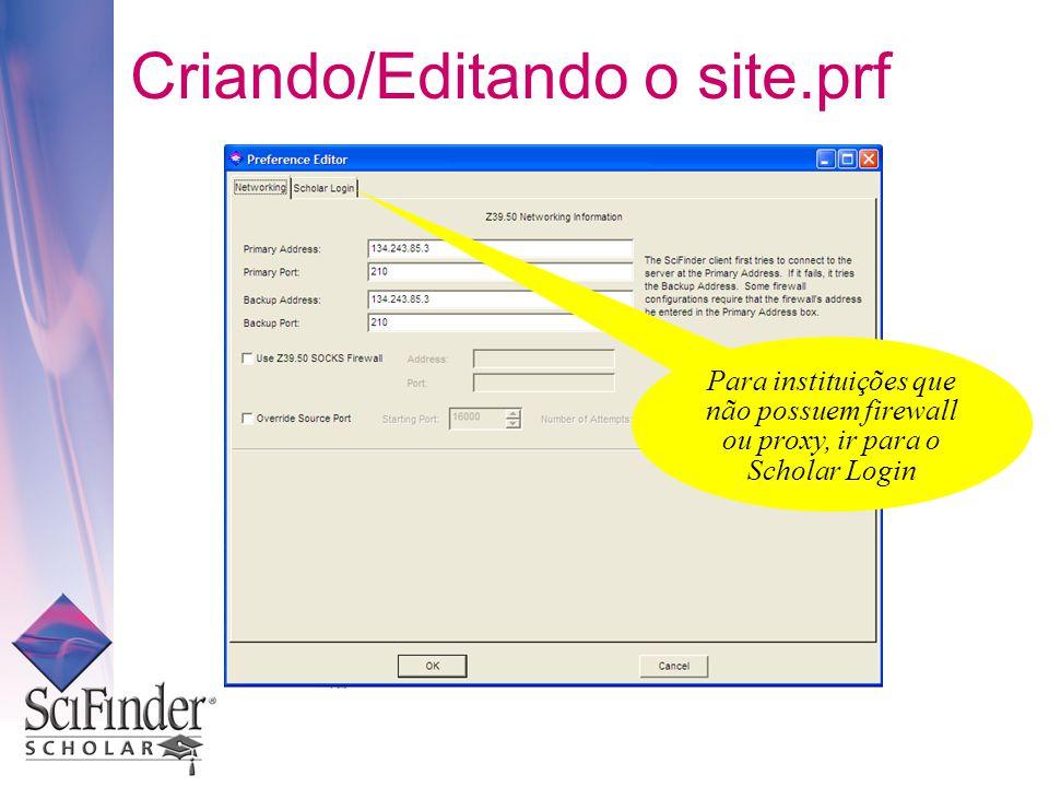Para instituições que não possuem firewall ou proxy, ir para o Scholar Login Criando/Editando o site.prf