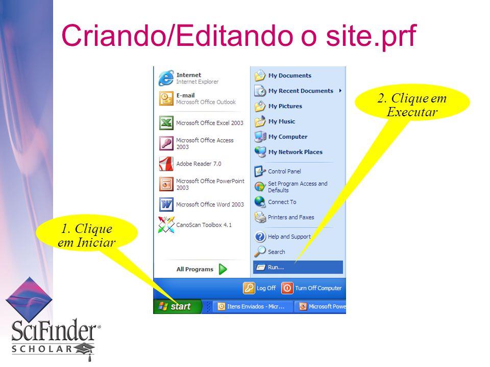 Criando/Editando o site.prf 1. Clique em Iniciar 2. Clique em Executar