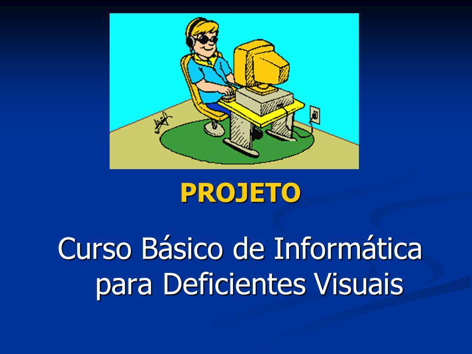OBJETIVO Promover a inclusão social e profissional de PNEEs (deficientes visuais) no mercado de trabalho;