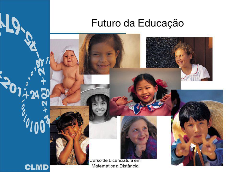 Curso de Licenciatura em Matemática a Distância Futuro da Educação