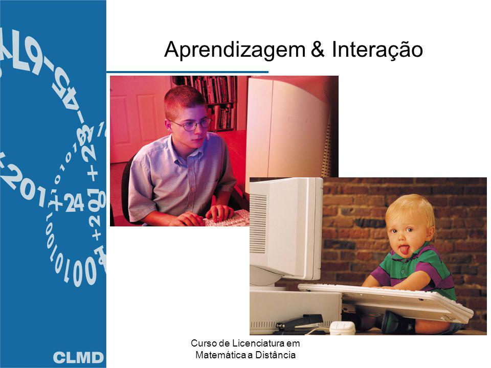 Curso de Licenciatura em Matemática a Distância Aprendizagem & Interação