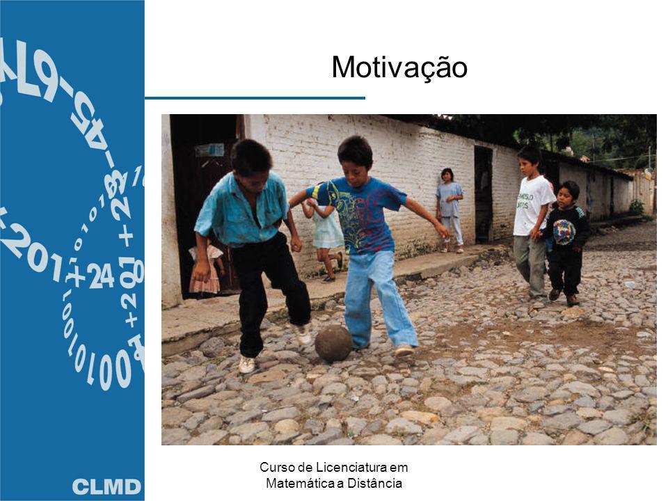 Curso de Licenciatura em Matemática a Distância Motivação