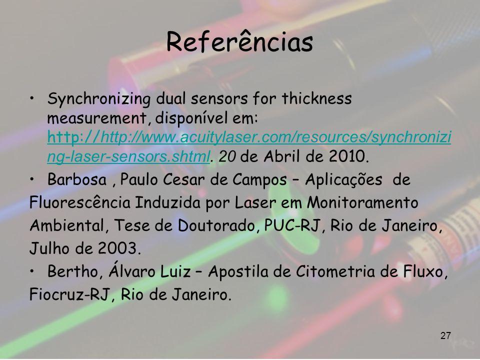 Referências Synchronizing dual sensors for thickness measurement, disponível em: http:// http://www.acuitylaser.com/resources/synchronizi ng-laser-sen
