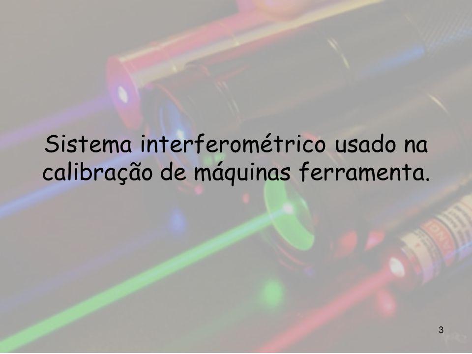 Sistema interferométrico usado na calibração de máquinas ferramenta. 3