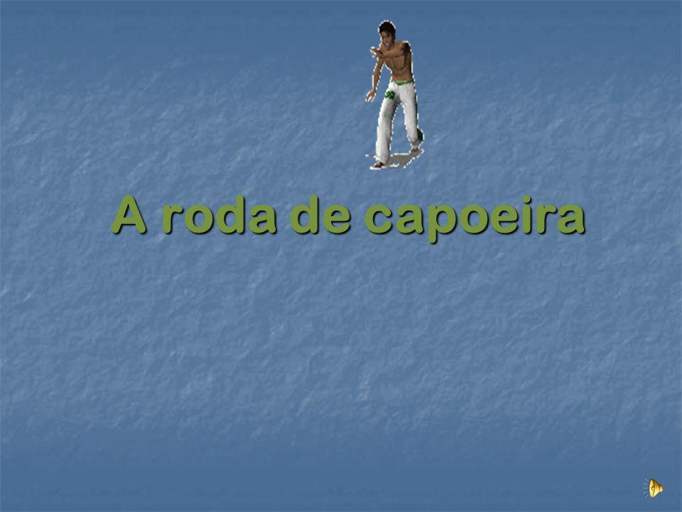 A Roda de Capoeira é um círculo de pessoas onde é jogada a capoeira.