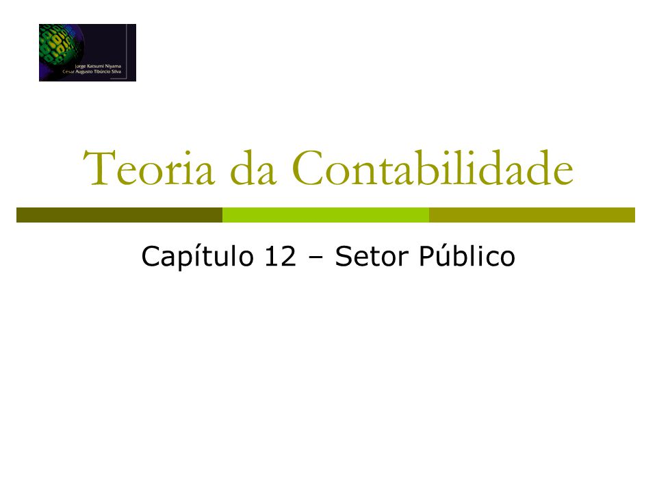 Teoria da Contabilidade Capítulo 12 – Setor Público