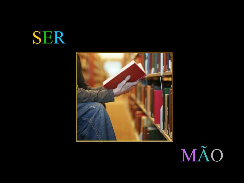 Slide feito por Luana Rodrigues em 06.09.03 – luannarj@uol.com.br luannarj@uol.com.br SER MÃO