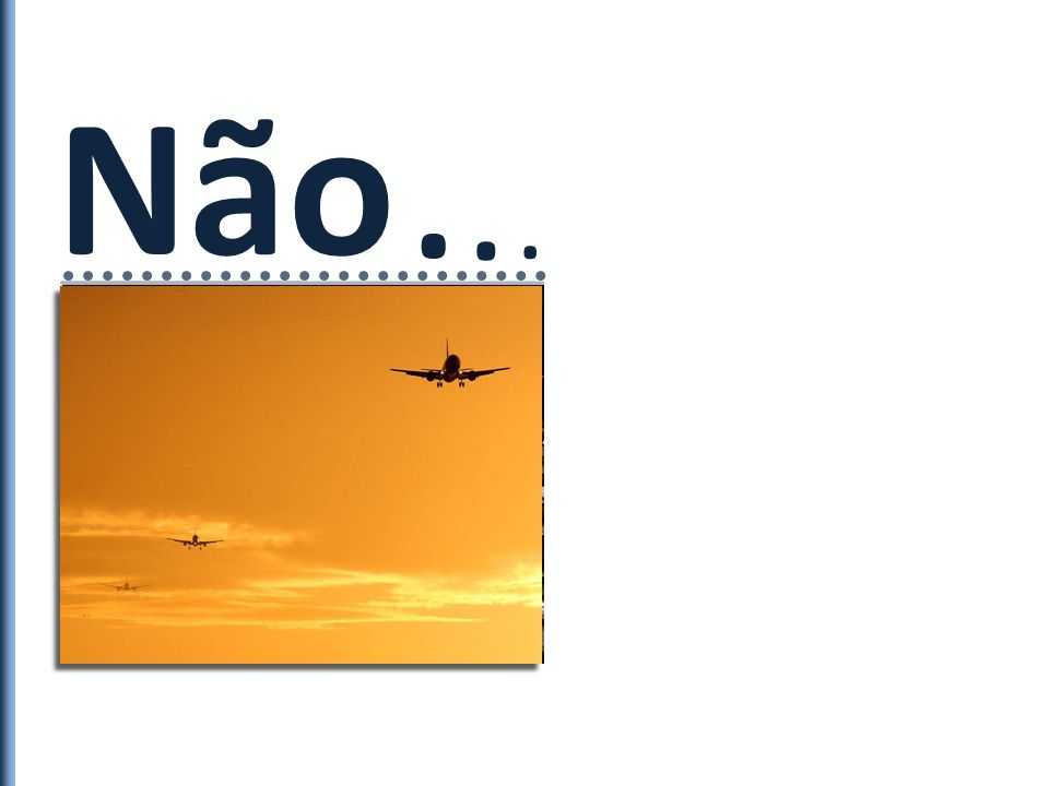 O Brasil Não... resposta. sabe a