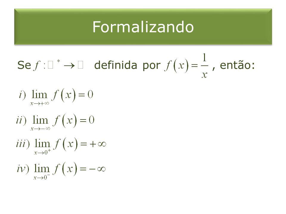 Formalizando Se definida por, então: