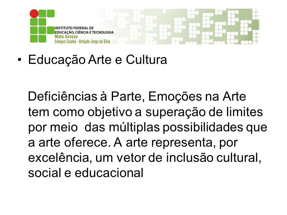 Educação Arte e Cultura Deficiências à Parte, Emoções na Arte tem como objetivo a superação de limites por meio das múltiplas possibilidades que a art