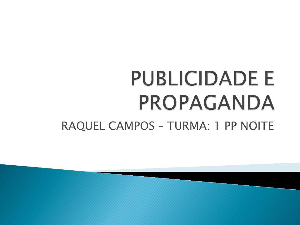 RAQUEL CAMPOS – TURMA: 1 PP NOITE