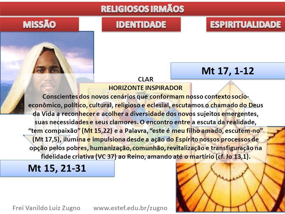 CLAR HORIZONTE INSPIRADOR Conscientes dos novos cenários que conformam nosso contexto socio- econômico, político, cultural, religioso e eclesial, escu