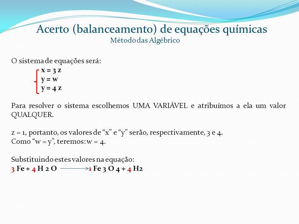O sistema de equações será: x = 3 z y = w y = 4 z Para resolver o sistema escolhemos UMA VARIÁVEL e atribuímos a ela um valor QUALQUER. z = 1, portant