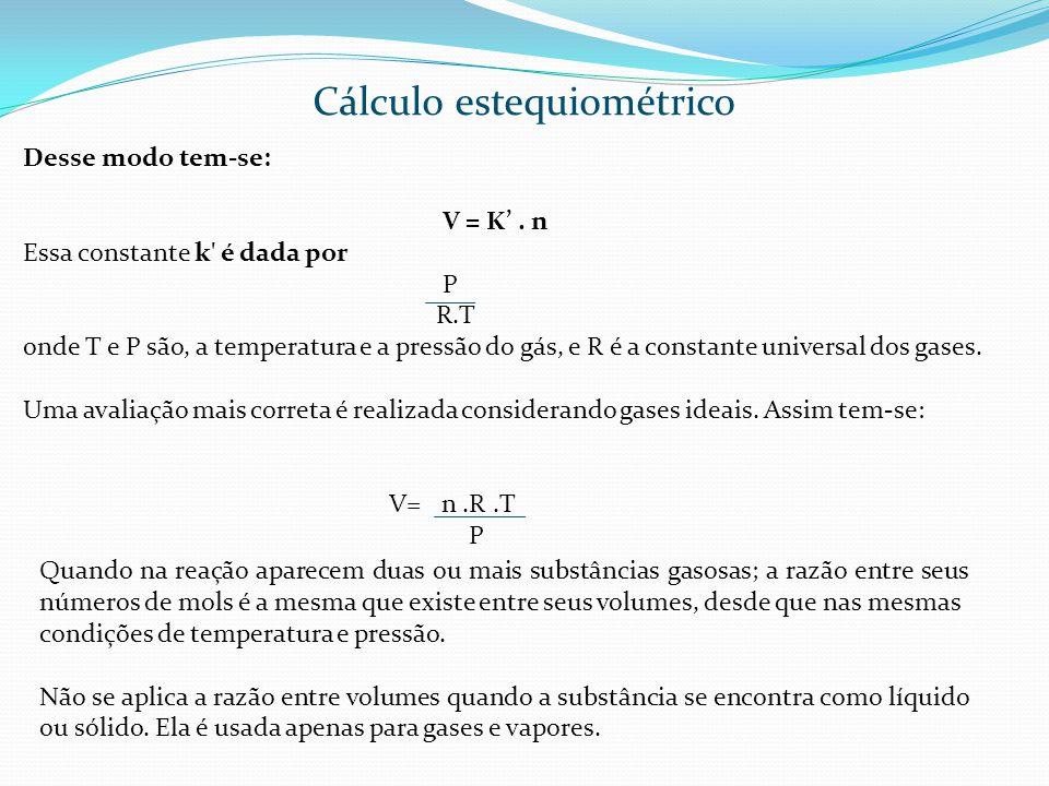 Desse modo tem-se: V = K. n Essa constante k' é dada por P R.T onde T e P são, a temperatura e a pressão do gás, e R é a constante universal dos gases