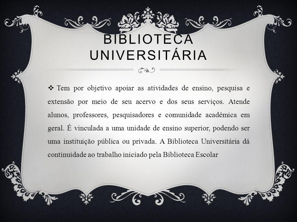 BIBLIOTECA ESPECIALIZADA Voltada a um campo específico do conhecimento.