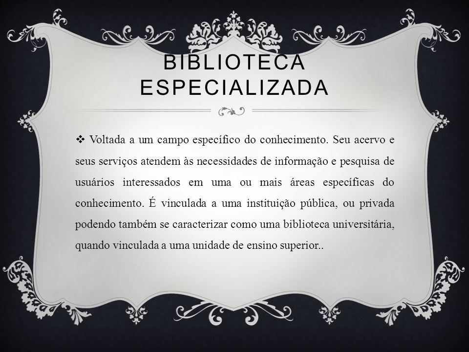 Existem bibliotecas públicas especializadas em literatura infantil e, por isso, costumam ser denominadas Bibliotecas Infantis.