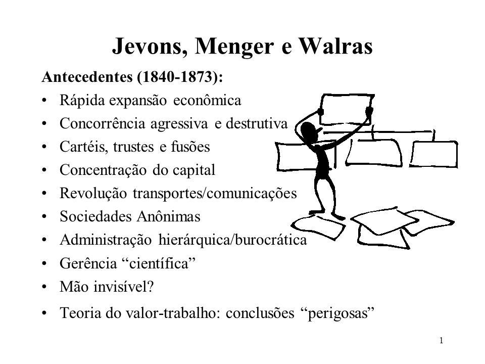 2 Jevons, Menger e Walras Individualismo e utilitarismo Teoria do valor-utilidade: cerne do pensamento neoclássico Noção de equilíbrio geral (Walras) Rigor matemática/lógica Utilidade marginal (marginalismo) Utilidade marginal decrescente (utilidade determinando o valor)