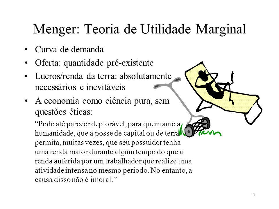 8 Walras: a teoria do equilíbrio geral Relações entre os diversos mercados Oferta X Procura em um mercado depende dos preços em outros mercados Maximização da utilidade= igualdade nas utilidades marginais de outras mercadorias (Jevons e Menger)
