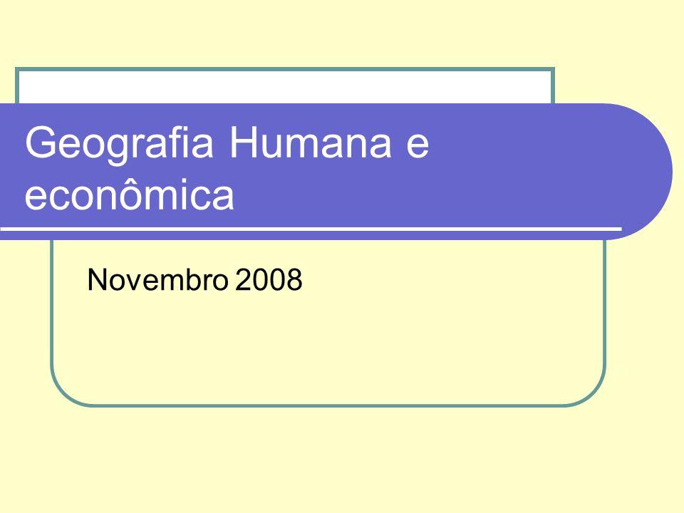 Geografia Humana e econômica Novembro 2008