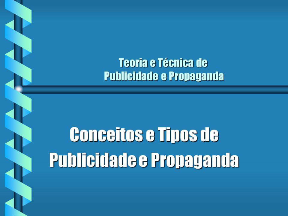 Teoria e Técnica de Publicidade e Propaganda Conceitos e Tipos de Publicidade e Propaganda