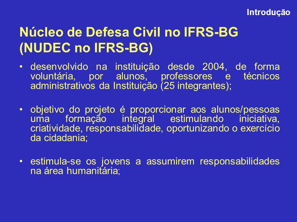 Núcleo de Defesa Civil no IFRS-BG (NUDEC no IFRS-BG) desenvolvido na instituição desde 2004, de forma voluntária, por alunos, professores e técnicos a