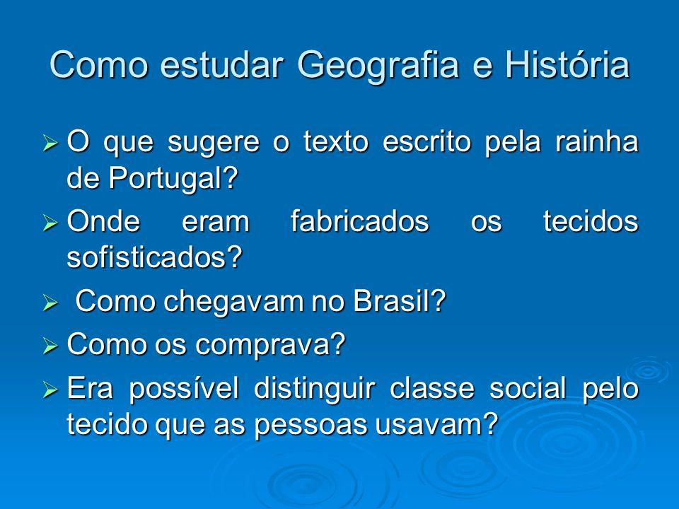 Como estudar Geografia e História O que sugere o texto escrito pela rainha de Portugal? O que sugere o texto escrito pela rainha de Portugal? Onde era