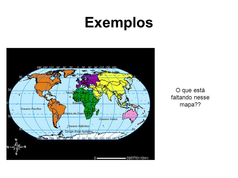 Exemplos O que está faltando nesse mapa??