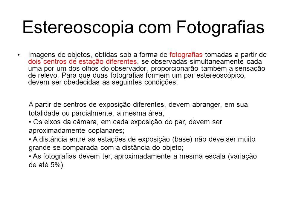 Estereoscopia com Fotografias Imagens de objetos, obtidas sob a forma de fotografias tomadas a partir de dois centros de estação diferentes, se observ