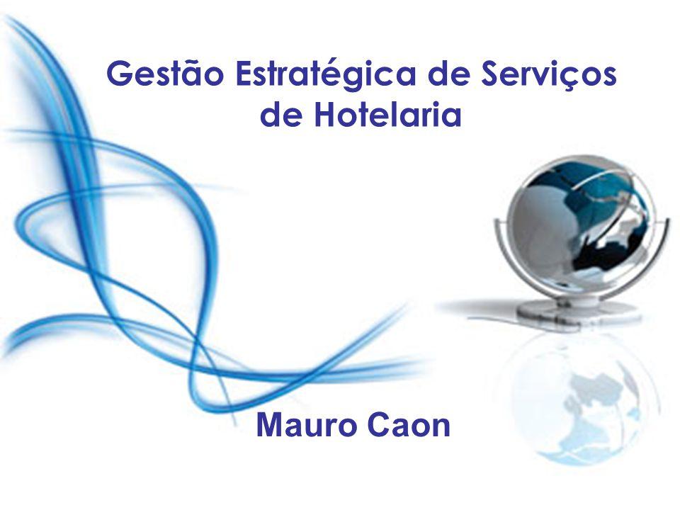 Gestão Estratégica de Serviços de Hotelaria Mauro Caon