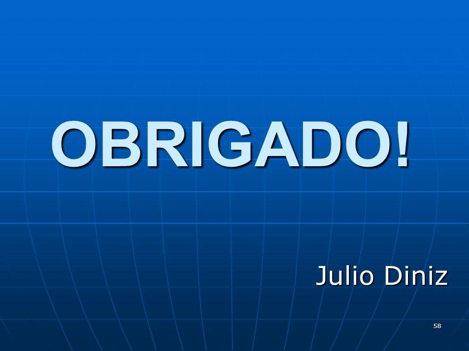 58 OBRIGADO! Julio Diniz