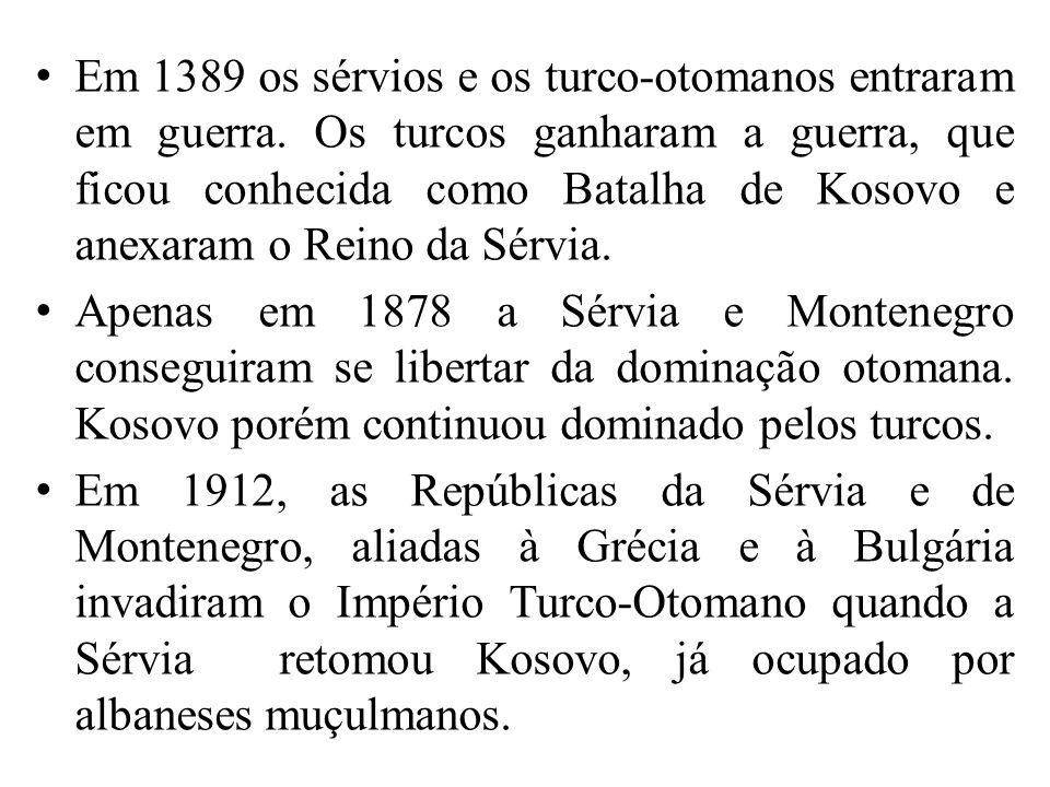 Em 1389 os sérvios e os turco-otomanos entraram em guerra.
