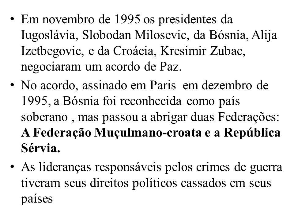 Em novembro de 1995 os presidentes da Iugoslávia, Slobodan Milosevic, da Bósnia, Alija Izetbegovic, e da Croácia, Kresimir Zubac, negociaram um acordo de Paz.