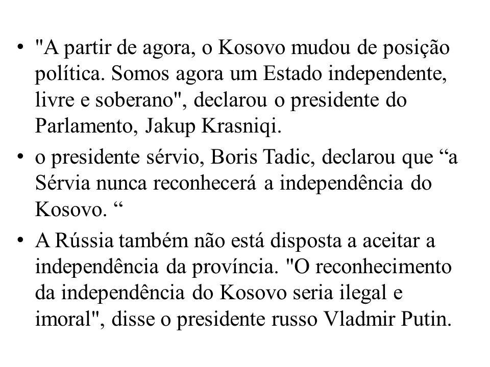 A partir de agora, o Kosovo mudou de posição política.
