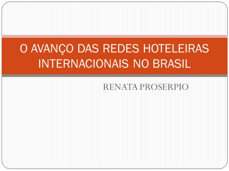 RENATA PROSERPIO O AVANÇO DAS REDES HOTELEIRAS INTERNACIONAIS NO BRASIL
