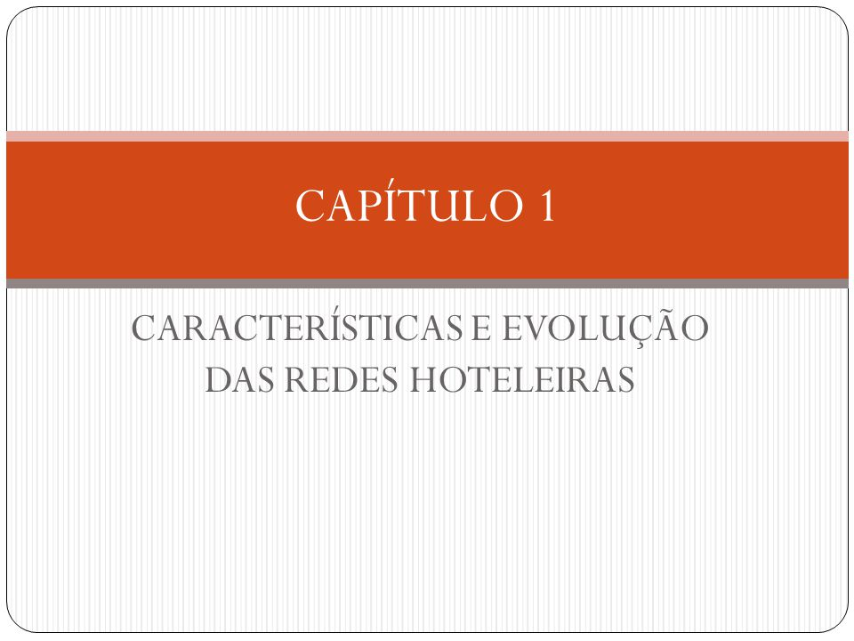 CHEGADA DAS REDES INTERNACIONAIS NO BRASIL Milagre econômico Crecimento no deslocamento de viajantes Incentivos de novos capitais Aumento da concorrência no plano internacional