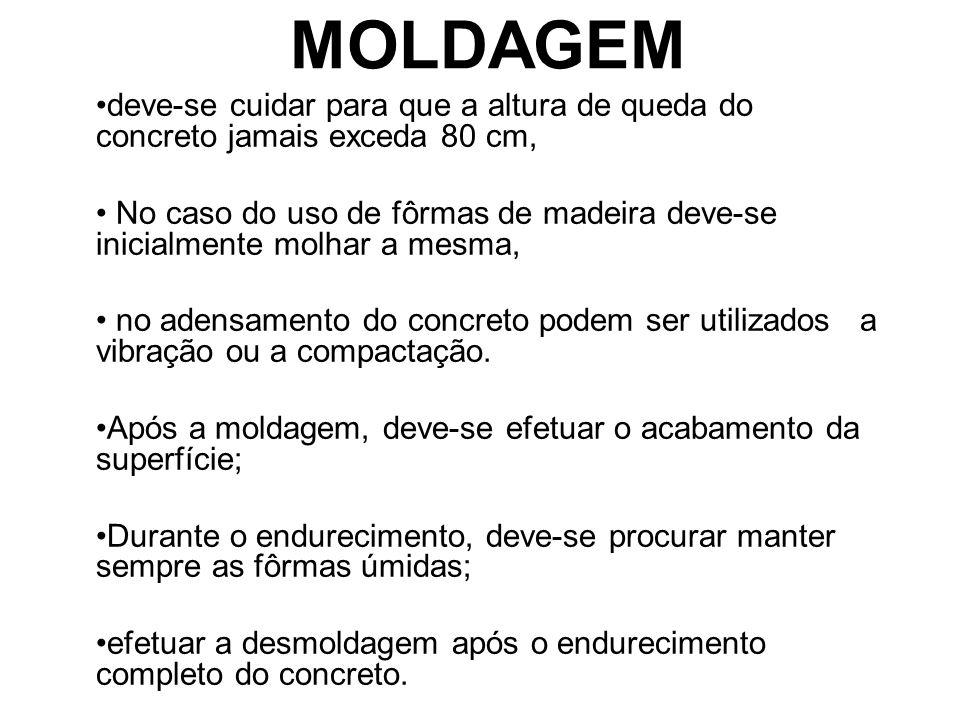 MOLDAGEM deve-se cuidar para que a altura de queda do concreto jamais exceda 80 cm, No caso do uso de fôrmas de madeira deve-se inicialmente molhar a