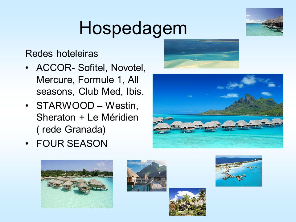 Redes hoteleiras ACCOR- Sofitel, Novotel, Mercure, Formule 1, All seasons, Club Med, Ibis.