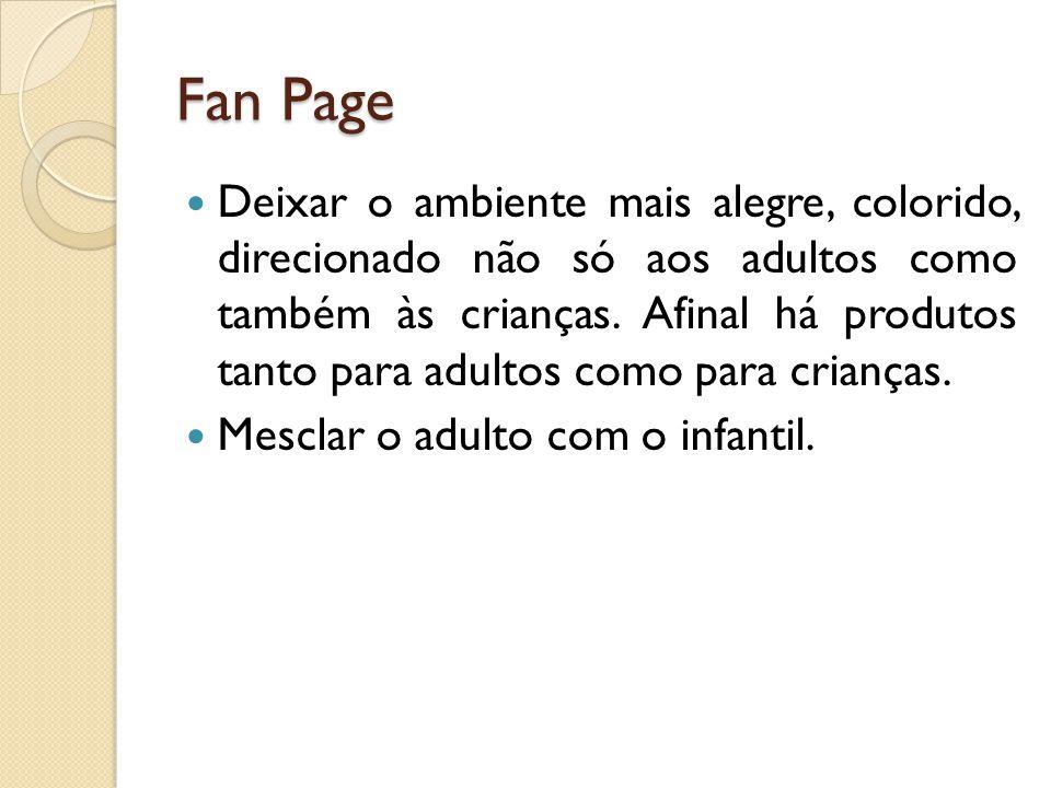 Fan Page Deixar o ambiente mais alegre, colorido, direcionado não só aos adultos como também às crianças. Afinal há produtos tanto para adultos como p