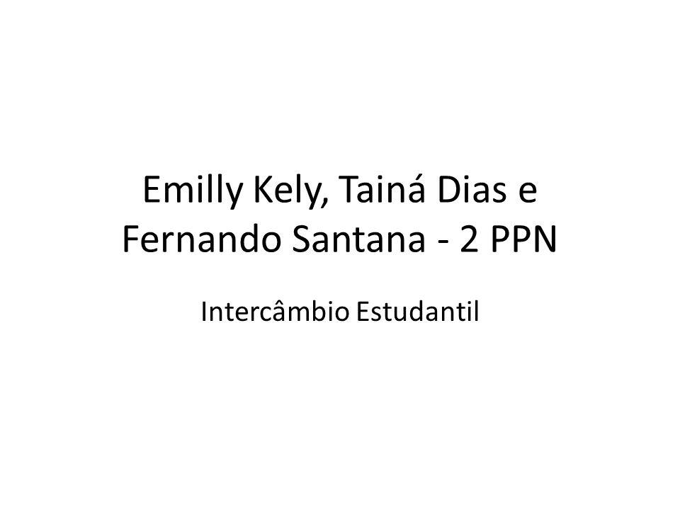 Emilly Kely, Tainá Dias e Fernando Santana - 2 PPN Intercâmbio Estudantil