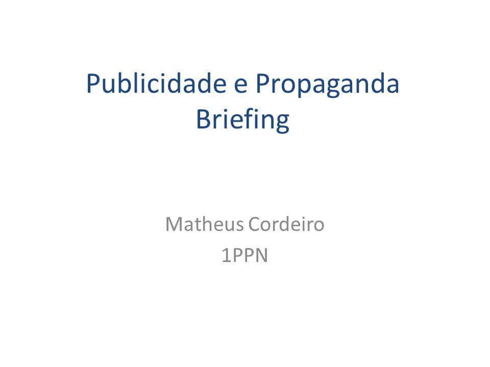 Publicidade e Propaganda Briefing Matheus Cordeiro 1PPN