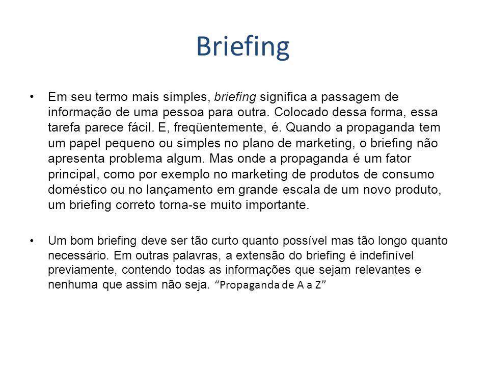 Briefing Em seu termo mais simples, briefing significa a passagem de informação de uma pessoa para outra. Colocado dessa forma, essa tarefa parece fác