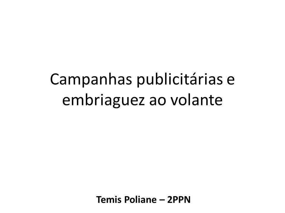 Campanhas publicitárias e embriaguez ao volante Temis Poliane – 2PPN